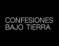 Confesiones Bajo tierra