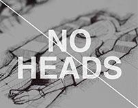 No heads