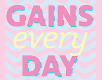 """Gains Every Day"""