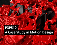P3P510 - A Case Study in Motion Design