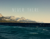 never there.