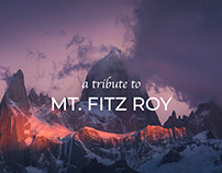A tribute to Mt. Fitz Roy - Patagonia Argentina