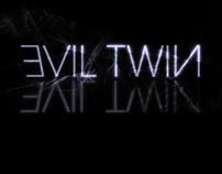 EVIL TWIN!