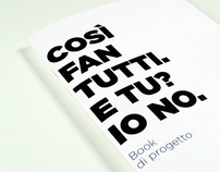 Così fan tutti. E tu? Io no. - Project book