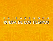 La Barranca: Rueda de los tiempos