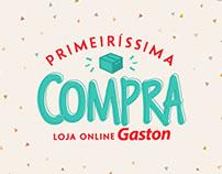 Primeiríssima Compra | Gaston