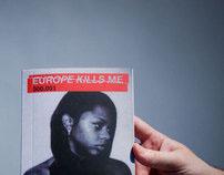 EUROPE KILLS ME