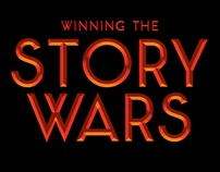 "The Art of ""Winning The Story Wars"""
