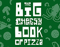 Big Cheesy Book of Pizza