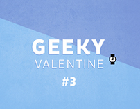 My Geeky Valentine - Part 3