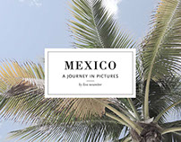 Mexico -  A Journey in Pictures