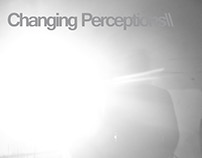 Changing Perceptions - Illuminating the Imperceptible