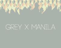 GREY X MANILA