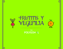 Frutitis y Vegefilia