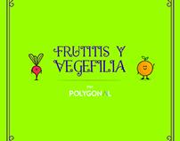 Frutitis y Vegefilia