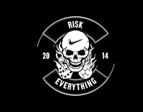 """Risk Everything"""