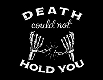 Death Could Not Hold You