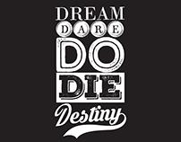 Dream-Dare-Do-Die-Destiny