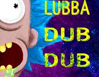 Wubba Lubba Dub Dub