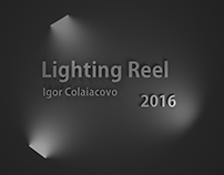 Lighting Reel - 2016 - Igor Colaiacovo