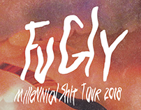 Fugly - Millennial Shit Tour 2018 Gig Poster