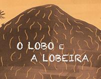 O Lobo e a Lobeira | The Maned Wolf and The Wolf Apple