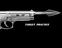 "Mr. FP:  ""Target Practice"" Music Video"