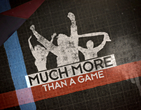 MUCH MORE THAN A GAME: CREATIVE PACKAGE