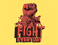 FIGHT EVERYDAY