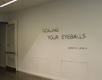 Curatorial - Tickling Your Eyeballs Exhibit
