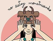 No estoy monstruando, no me tengas miedo