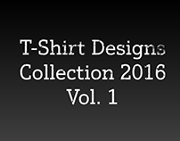T-Shirt Designs 2016 - Vol. 1