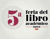 5a. Feria del Libro Académico 2012 / UAA
