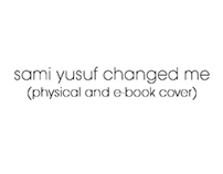 Sami Yusuf Changed Me ( Physical And E-Book Cover)