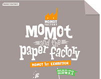 MOMOT 1ST EXHIBITION