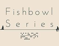 Fishbowl Poster Series