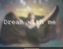 Dream with me