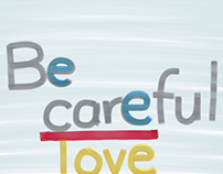 Don't be careful, be loveful