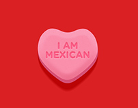Be My Valentine, I'm Mexican
