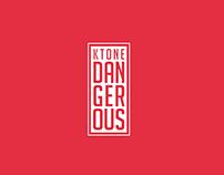 DANGEROUS // KTONE