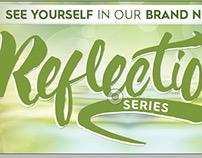 Reflection Series Marketing Materials