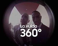 La Huída 360º