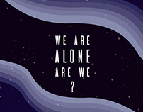 WE ARE ALONE ARE WE ?