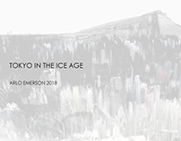 TOKYO IN THE ICE AGE