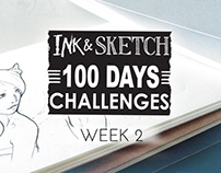 Ink & Sketch = 100 Days challenges = Week 2