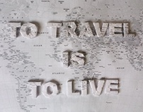 To Travel Is To Live (College Work)