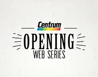 Centrum - Opening Web Series