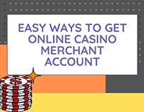 Easy ways to get online casino merchant account