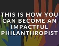 This Is How You Can Become An Impactful Philanthropist