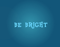 Be bright!